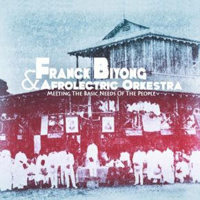 Franck Biyong and Afrolectric Orkestra Meeting the Basic Needs of the People