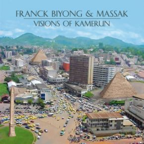 Franck Biyong and Massak Visions Of Kamerun