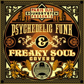 Paris DJs Soundsystem presents Psychedelic Funk & Freaky Soul Covers