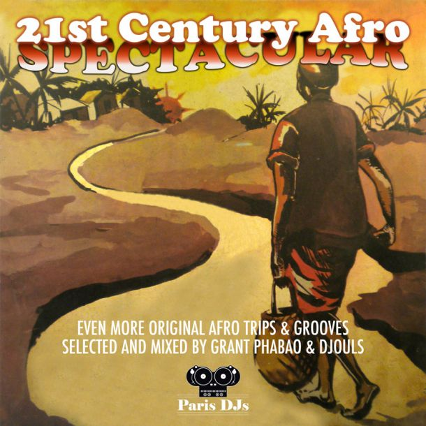 Grant Phabao and Djouls 21st Century Afro Spectacular Vol 2