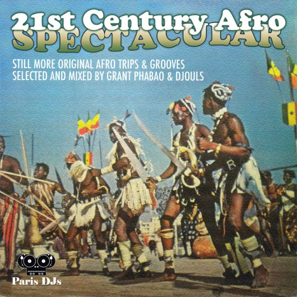 Grant Phabao and Djouls 21st Century Afro Spectacular Vol 3