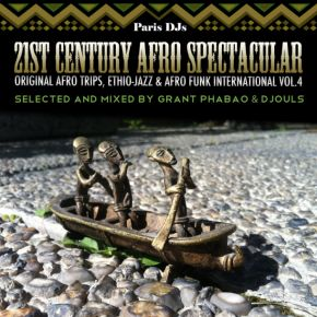 Grant Phabao and Djouls 21st Century Afro Spectacular Vol 4