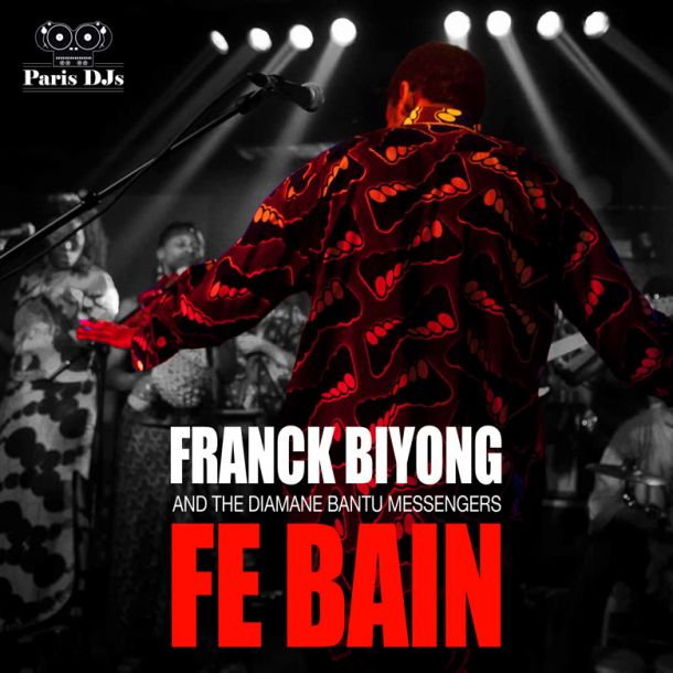 Franck Biyong and The Diamane Bantu Messengers Fe Bain