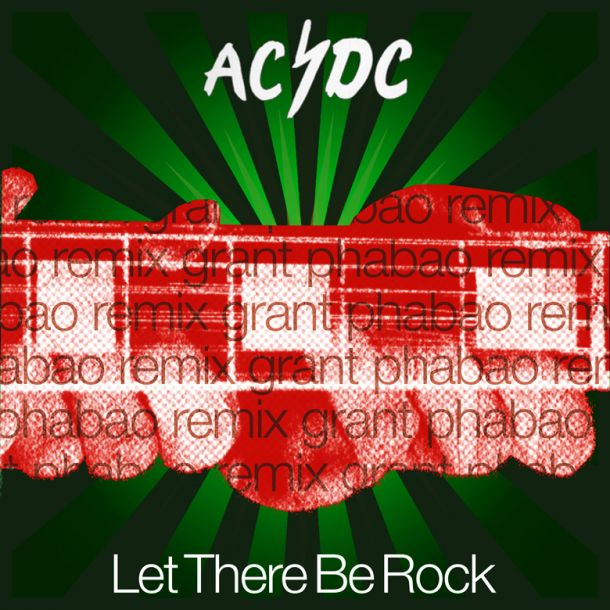 AC DC Let There Be Rock Grant Phabao Remix