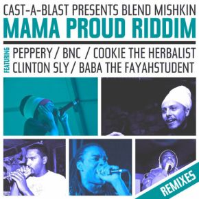 Blend Mishkin Mama Proud Riddim Remixed