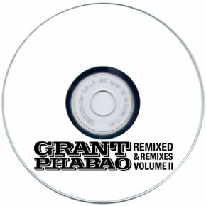 Grant Phabao Remixed and Remixes vol 2