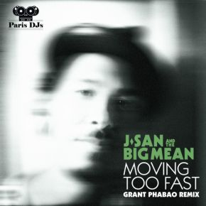 J-san And The Big Mean Moving Too Fast Grant Phabao Remix