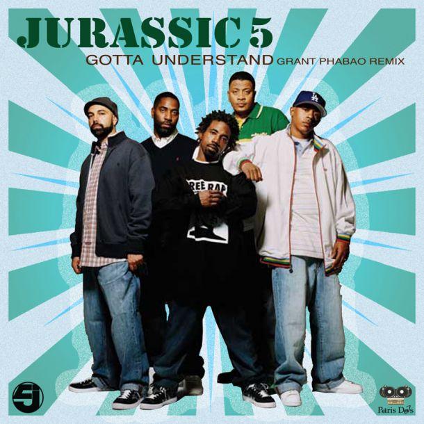 Jurassic 5 Gotta Understand Grant Phabao Remix