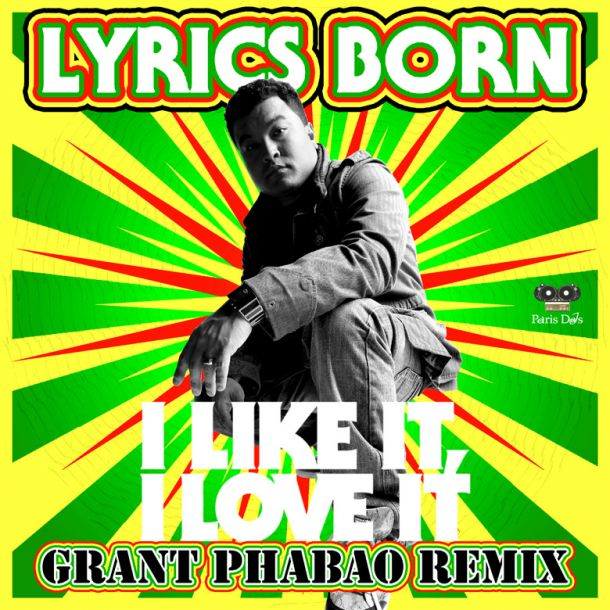Lyrics Born I Like It I Love It Grant Phabao Remix