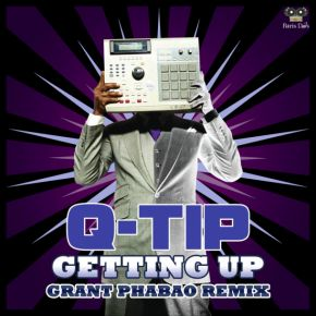 Q-Tip Getting Up Grant Phabao Remix