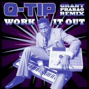 Q-Tip Work It Out Grant Phabao Remix