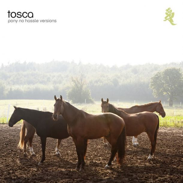 Tosca Pony No Hassle Versions