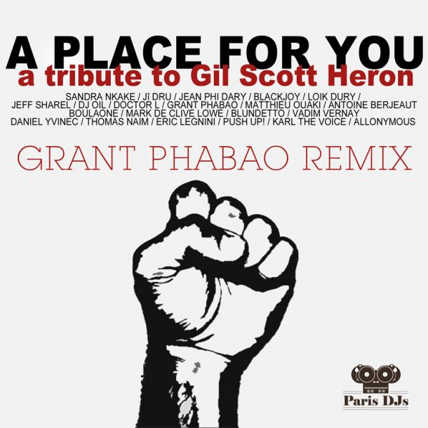 Tribute To Gil Scott-Heron A Place For You Grant Phabao Remix