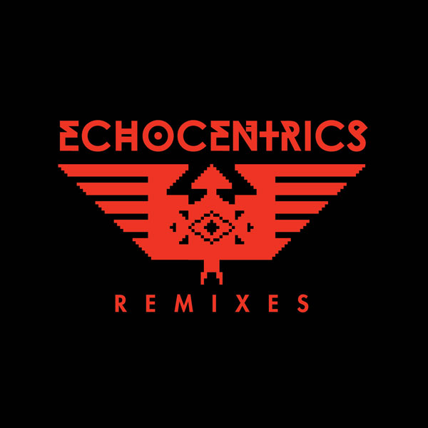 The Echocentrics feat Grant Phabao The Echocentrics Remixes