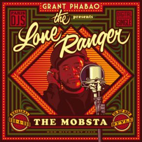 Grant Phabao and The Lone Ranger The Mobsta